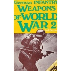 German Infantry - Weapons Of World War 2 -  A J Barker - USED