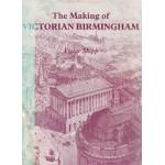 The Making Of Victorian Birmingham - Victor Skipp - USED