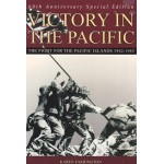 60th Anniversary Special Edition - Victory In The Pacific - The Fight For The Pacific Islands 1942 - 1945 - By Karen Farrington - USED