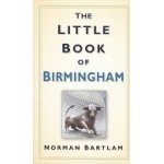 The Little Book Of Birmingham - by Norman Bartlam - USED