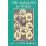 The Surnames Of Wales - By John & Sheila Rowlands - USED