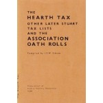 The Hearth Tax Other Later Stuart Tax Lists And The Association Oath Rolls - Compiled By  J S W Gibson - USED