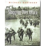 Slogging Over Africa - The Boer Wars 1815 - 1902 - By Michael Barthorp - USED