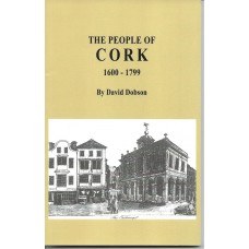 The People Of Cork 1600 - 1799 - By David Dobson - USED