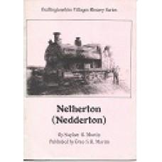 Bedlingtonshire Villages History Series - Netherton (Nedderton) - By Stephen B Martin - USED