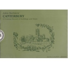 Canterbury - A Personal Record Of Buildings & Views - By John Berbiers' -  1983 - USED